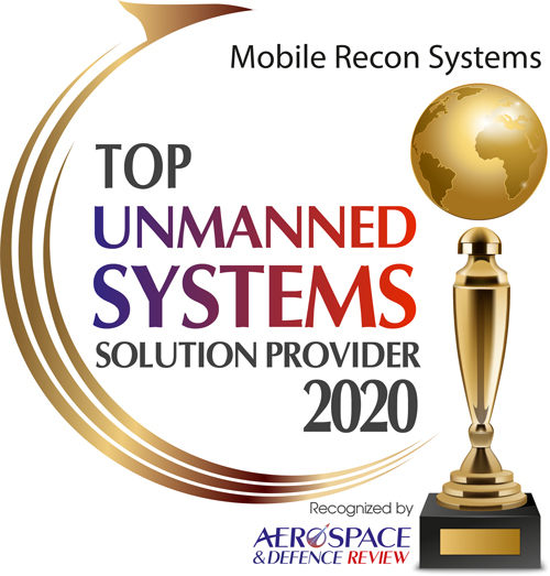 Top 10 Unmanned Systems Solution Companies - 2020