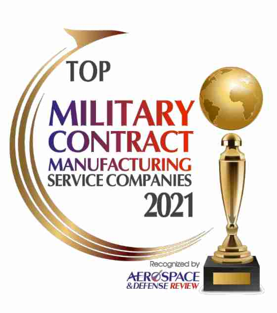 Top 10 Military Contract Manufacturing Sevice Companies - 2021